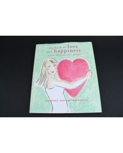 The Book Of Love And Happiness Book By Kerry Howard Mavis Klein Julia Lampshire