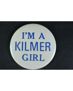 I'm A Kilmer Girl Off White With Capital Blue Letters Collectable Large Pin