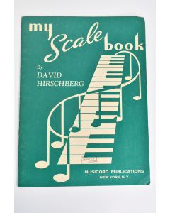Vintage 1946 My Scale Book Piano Sheet Music By David Hirschberg Paperback Book